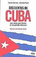 Disidentes de Cuba: Las Voces Que Castro No Ha Podido Silenciar