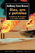 Dios, Oro y Petroleo / Oil, God, and Gold