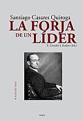 La Forja de Un Lider: Santiago Casares Quiroga (Puntos de Vista)