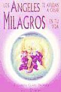 Angeles Te Ayudan a Crear Milagros En Tu Vida, Los