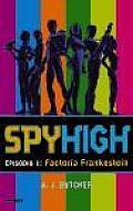 Factoria Frankenstein / Spy High: Episode 1: The Frankenstein Factory