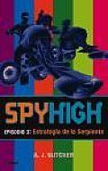 Spyhigh Episodio 3: Estrategia de La Serpiente