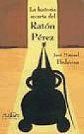 La Historia Secreta Del Raton Perez/the Secret Story of Perez the Mouse
