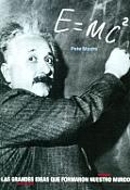 Las E = Mc2 - Grandes Ideas Que Formaron Nuestro Mundo