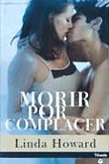 Morir Por Complacer / Dying to Please