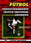 Futbol: El Perfeccionamiento Tactico Individual Defensivo