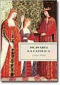 Yo, Isabel la Catâolica