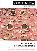 Granta En Espanol : El Silencio En Boca De Todos / Silence in Everyone's Mouth