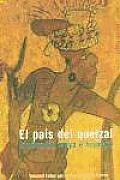 El paâis del Quetzal