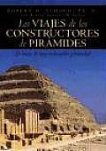 Los Viajes De Los Constructores De Piramides