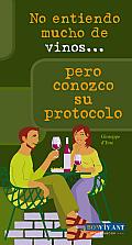 No Entiendo Mucho de Vinos . . . Pero Conozco Su Protocolo (No Entiendo Mucho de Vinos)