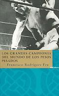 Los Grandes Campeones Del Mundo De Los Pesos Pesados/Great Heavy Weight Champions of the World
