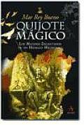 Quijote Magico: Los Mundos Encantados de Un Hidalgo Hechizado