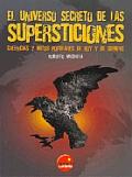 El Universo Secreto de Las Supersticiones
