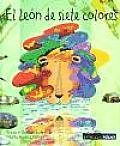 El Leon De Siete Colores/ The Lion of Seven Colors