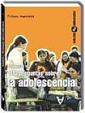 Respuestas a 100 preguntas sobre la adolescencia/ Answers to 100 Questions About Adolescents