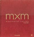 Mxm Maximalist Houses