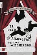 El Club Filosofico de Los Domingos: The Sunday Philosophy Club