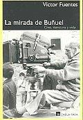 La Mirada De Bunuel / The Look of Bunuel