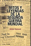 Mitos Y Leyendas De La Segunda Guerra Mundial/ Myths and Legends of the Second World War