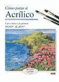 Como Pintar Al Acrilico/ Painting With Acrylics
