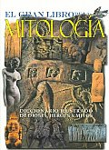 El Gran Libro De La Mitologia / the Great Book of Mythology