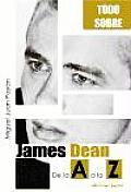 James Dean De La a A La Z / James Dean From a To Z