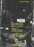 Diccionario Personal Y Transferible De Directores Del Cine Espanol/ Personal and Transferable Dictionary of Spanish Cinema Directors