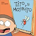 Tito y El Mosquito (Para los Mas Bajitos)