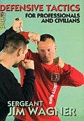 Defensive Tactics for Professionals & Civilians