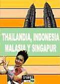 Thailandia, Indonesia, Malasia Y Singapur/ Thailand, Indonesia, Malaysia And Singapore