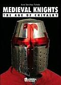 Medieval Knights The Age of Chivalry