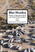 Blue Monday Stories of Absurd Realities & Natural Philosophies