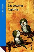 Las Cotorras Fugitivas / the Fugitive Parrots