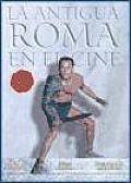 La Antigua Roma En El Cine / Ancient Rome in Movies