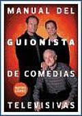 Manual Del Guionista De Comedias Televisivas / Manual TV Comedy Writer