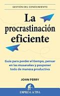La Procrastinacion Eficiente = The Art of Procrastination