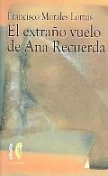 El Extrano Vuelo De Ana Recuerda/ the Strange Flight of Ana Recuerda