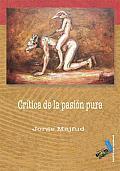 Critica de la pasion pura/ Criticism of the Pure Passion
