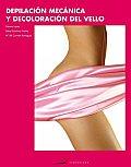 Depilacion Mecanica Y Decoloracion Del Vello / Mechanical Depilation and Bleaching Hair