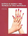 Estetica De Manos Y Pies. Tecnicas De Unas Artificiales / Feet and Hands Care. Artificial Nails Techniques