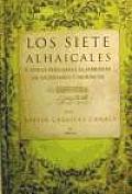 Los Siete Alhaicales Y Otras Plegarias Aljamiadas De Mudejares Y Moriscos / the Seven Alhaicales and Other Aljamiado Played of Mudejar and Morisco