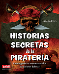 Historias Secretas de la Pirateria = Secret Stories of Piracy