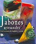 Crear 300 jabones artesanales/...