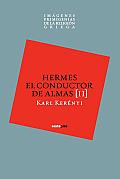 Hermes Conductor de Almas (Imagenes Primigenias de la Religion Griega Imagenes Primigen)