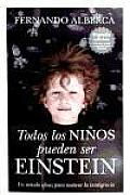 Todos Los Ninos Pueden Ser Einstein / All Children Can Be Einstein