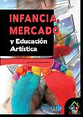 Infancia, Mercado y Educacion Artistica