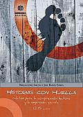 Historias Con Huella: Relatos Para La Comprension Lectora y La Expresion Escrita