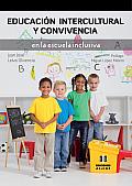 Educacion Intercultural y Convivencia En La Escuela Inclusiva