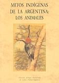 Mitos Indigenas de La Argentina: Los Animales